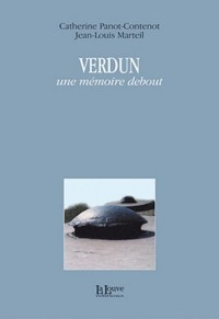 Verdun : Une mémoire debout