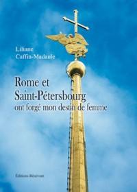 Rome et St Petersbourg Ont Forge Mon Destin de Femme