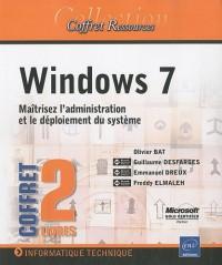 Windows 7 - Coffrets de 2 livres : Maîtrisez l'administration et le déploiement du système