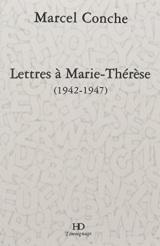 Lettres à Marie-Thérèse (1942-1947)