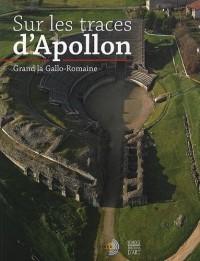 Sur les traces d'apollon - grand la gallo-romaine