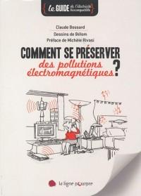 Comment se préserver des pollutions électromagnétiques : Le guide de l'électricité biocompatible