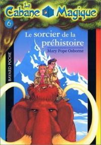 La Cabane magique, numéro 6 : Le Sorcier de la préhistoire