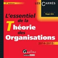 Essentiel de la Theorie des Organisations 2014-2015, Septième Édition (l')