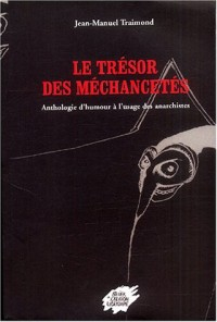 Le trésor des méchancetés : Anthologie d'humour à l'usage des anarchistes