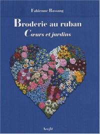Broderie au ruban : Coeurs et jardins