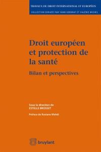 Droit européen et protection de la santé : bilan et perspectives
