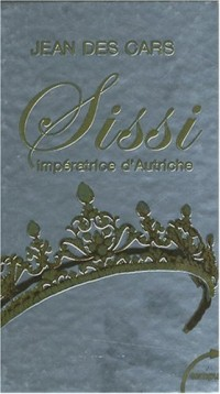Sissi, impératrice d'Autriche
