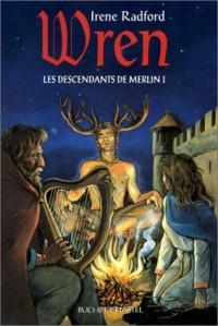 Les Descendants de Merlin, tome 1 : Wren