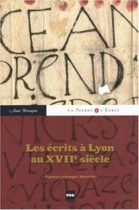 Les écrits à Lyon au XVIIe siècle : Espaces, échanges, identités