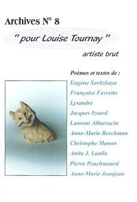 Pour Louise Tournay, artiste brut