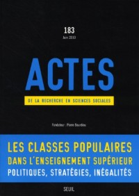Actes de la recherche en sciences sociales, N° 183, Juin 2010 : Les classes populaires dans l'enseignement supérieur : Politiques, stratégies, inégalités