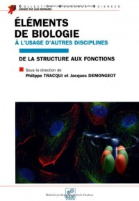 Eléments de biologie à l'usage d'autres disciplines : De la structure aux fonctions