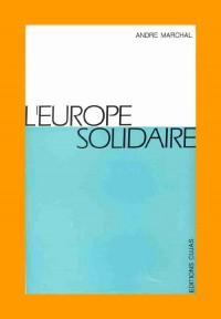 L'Europe solidaire 1. Doctrines-méthodes