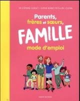 Parents, frères et soeurs, famille (élargie) mode d'emploi