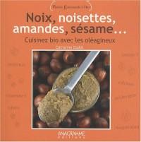 Noix, noisettes, amandes, sésame : Cuisiner bio avec les oléagineux