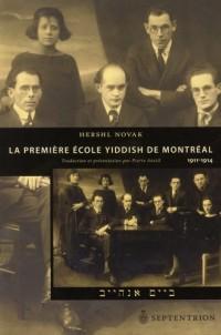 La Premiere Ecole Yiddish de Montreal 1911-1914