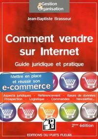 Comment Vendre Sur Internet - E-Commerce - Aspects Juridiques - Referencement - Logistique - Command