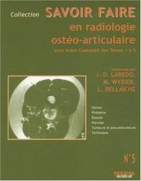 Savoir faire en radiologie ostéo-articulaire, numéro 5