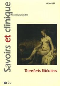 Savoirs et clinique, N° 6, Octobre 2005 : Transferts littéraires
