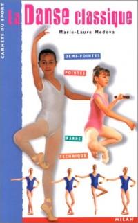 La Danse classique : Demi-pointes - Pointes - Barre - Technique