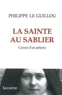 La sainte au sablier : Carnet d'un pèlerin