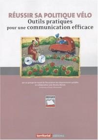 Réussir sa politique vélo - Outils pratiques pour une communication efficace