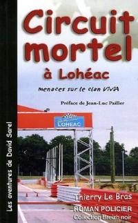 Les aventures de David Sarel : Circuit mortel à Lohéac