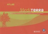 Atlas Mediterra : Agriculture, alimentation, pêche et mondes ruraux en Méditerranée