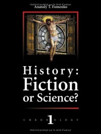 History:Fiction or Science? New Chronology I