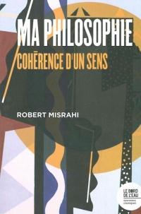 Ma philosophie : Cohérence d'un sens