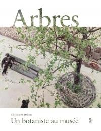 Arbres : Un botaniste au musée
