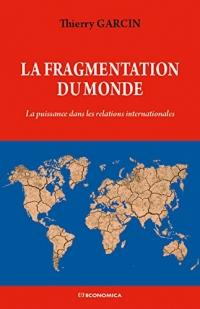 La Fragmentation du monde : La puissance dans les relations internationales