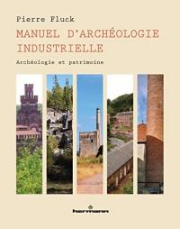 Manuel d'archéologie industrielle