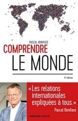 Comprendre le monde - 4e éd. - Les relations internationales expliquées à tous
