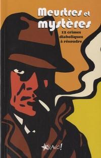 Meurtres et mystères : 12 Crimes diaboliques à résoudre