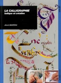 La Calligraphie : Ludique et créative