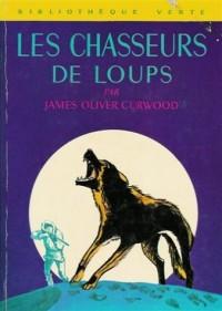 Les chasseurs de loups : Collection : Bibliothèque verte cartonnée