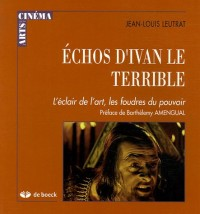 Echos d'Ivan le Terrible : L'éclair de l'art, les foudres du pouvoir
