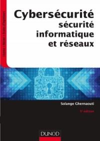 Cybersécurité - 5e éd. - Sécurité informatique et réseaux