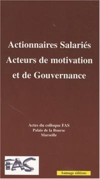 Actionnaires salariés, acteurs de motivation et de gouvernance