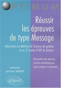 Réussir les épreuves de type Message : Admissions en Maîtrise de Sciences de gestion et en 2e année d'IUP de Gestion