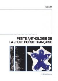 Petite anthologie de la jeune poésie française