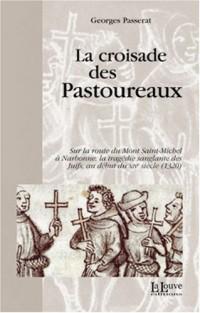 La croisade des pastoureaux : Sur la route du Mont Saint-Michel à Narbonne, la tragédie sanglante des juifs au début du XIVe siècle (1320)