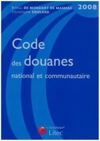 Code des douanes national et communautaire 2008
