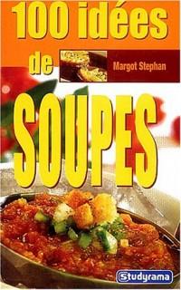 Cent idées autour des soupes