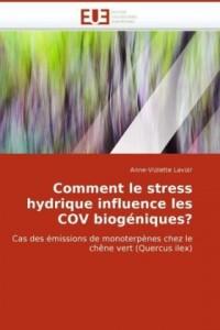 Comment le stress hydrique influence les COV biogéniques?: Cas des émissions de monoterpènes chez le chêne vert (Quercus ilex)