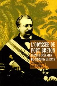 L'Odyssée de Port-Breton : Le rêve océanien du marquis de Rays