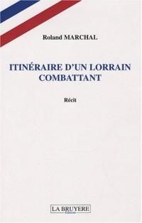 Itineraire d'un Lorrain Combat