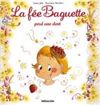 La fée Baguette : La fée Baguette perd une dent